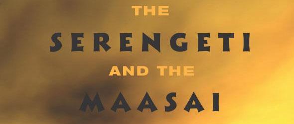 The Serengeti and the Maasai