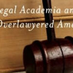 Legal Academia and an Overlawyered America