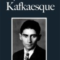 Why Kafka is not Kafkaesque